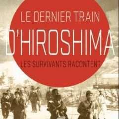 « Le dernier train d'Hiroshima »