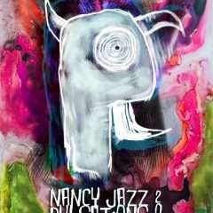 Nancy Jazz Pulsations 2016: ça va pulser grave !