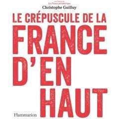 Quelle lumière après « le crépuscule de la France d'en haut » ?