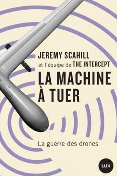 La machine à tuer: la guerre des drones (ed.Lux)