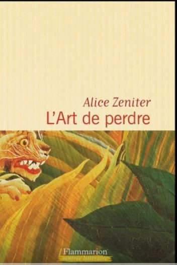L'art de perdre, d'Alice Zeniter (flammarion)