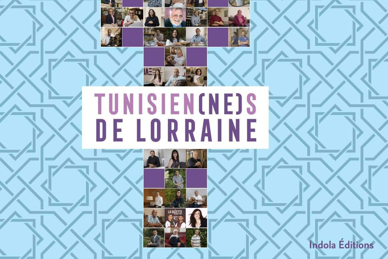 Tunisien (ne)s de Lorraine: 44 portraits attachants