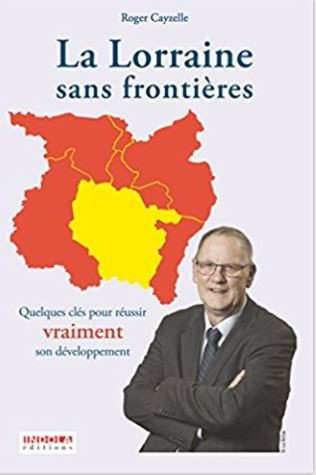 La Lorraine sans Frontières, un livre de Roger Cayzelle (DR)