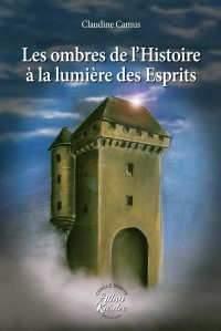 Les ombres de l'Histoire de Claudine Camus (Cercle Allan Kardec)