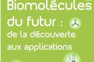 Bio-molécules du Futur à Nancy-Vandoeuvre