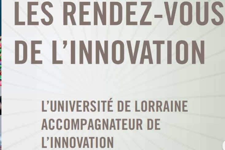 Université lorraine : les rendez-vous de l'innovation
