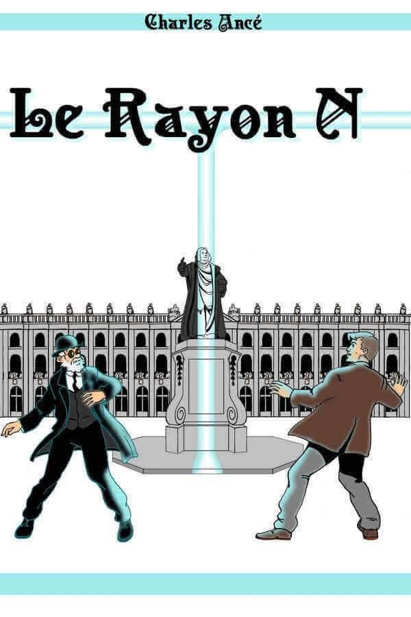 """Couverture de la BD: Le Rayon N"""" (dessin de Charles Ancé)"""