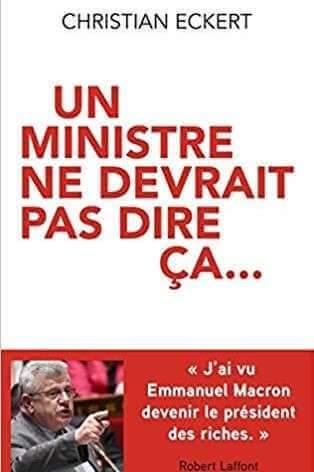 """""""Un ministre ne devrait pas dire ça"""" de Christian Eckert chez Robert Laffont. 19 €"""
