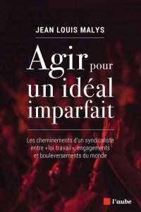 Un idéal imparfait, de Jean-Louis Malys (Editions de l'Aube)