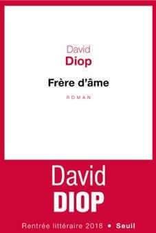 Frère d'âme, le roman de David Diop (Seuil)
