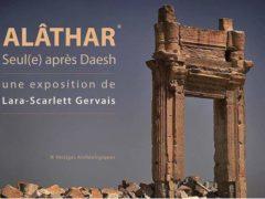 L'exposition ALÂTHAR est consacrée à la thématique de la destruction et de la reconstruction (affiche)