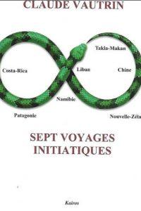 Sept voyages initiatiques de Claude Vautrin (édition Kaïros)
