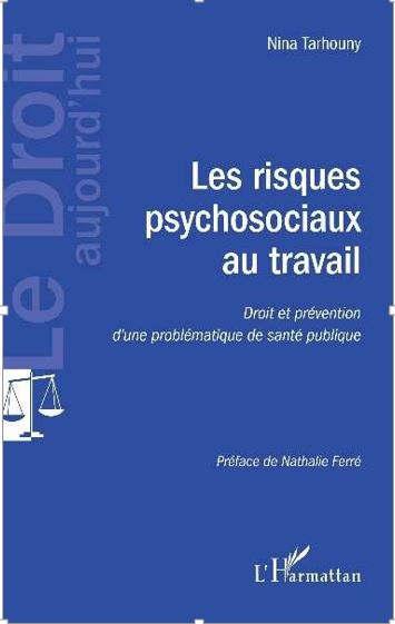 Les risques psycho-sociaux au travail, un livre de Nina Tarhouny (L'Harmattan)