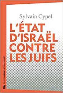 L'Etat d'Israël contre les Juifs (Sylvain Cypel)
